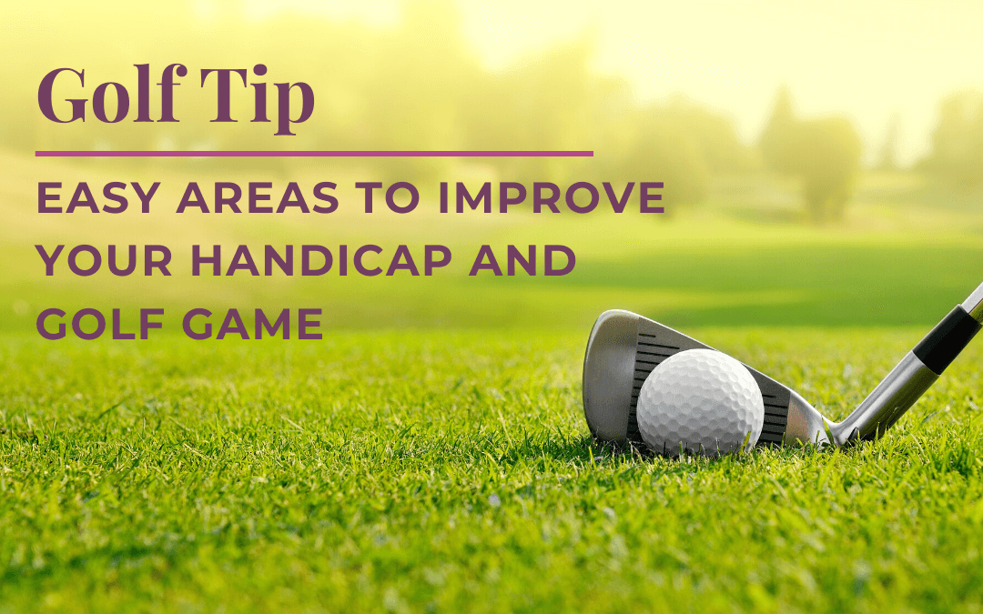 how to improve your handicap and golf game