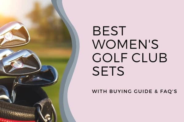 Best Women's Golf Club Sets for 2021
