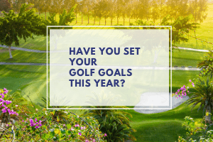 Set Golf Goals for Improvement