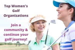 Top Women's Golf Organizations – Find Out Where to Play!