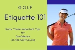 Golf Etiquette 101