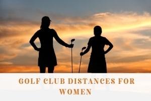 Golf Club Distances for Women