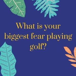 Golf Fears