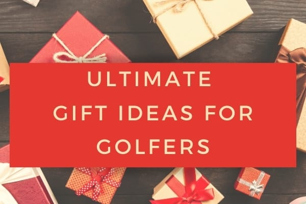 Ultimate Gift Ideas for Golfers
