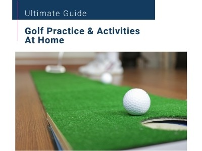 Tips for Golf Practice & Activities At Home