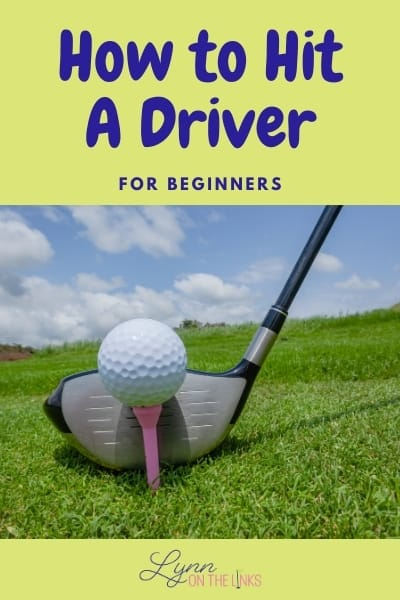 How to Hit Your Driver for Beginners