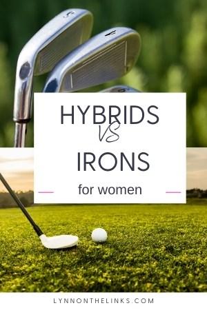 Women's Hybrids vs Irons