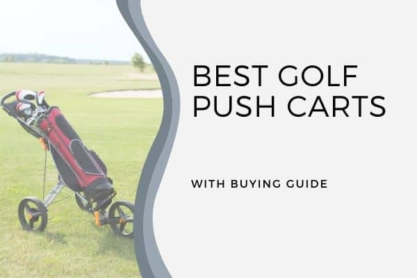 Best Golf Push Carts for 2021