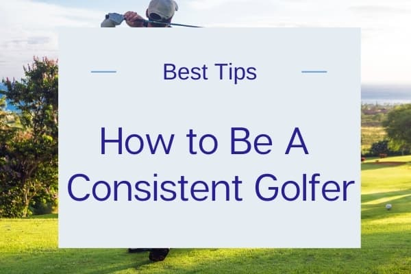 How to Improve Golf Consistency